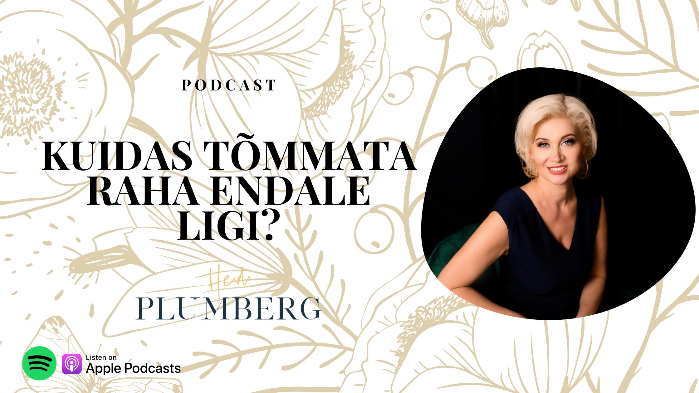 Podcast: Kuidas raha endale ligi tõmmata?