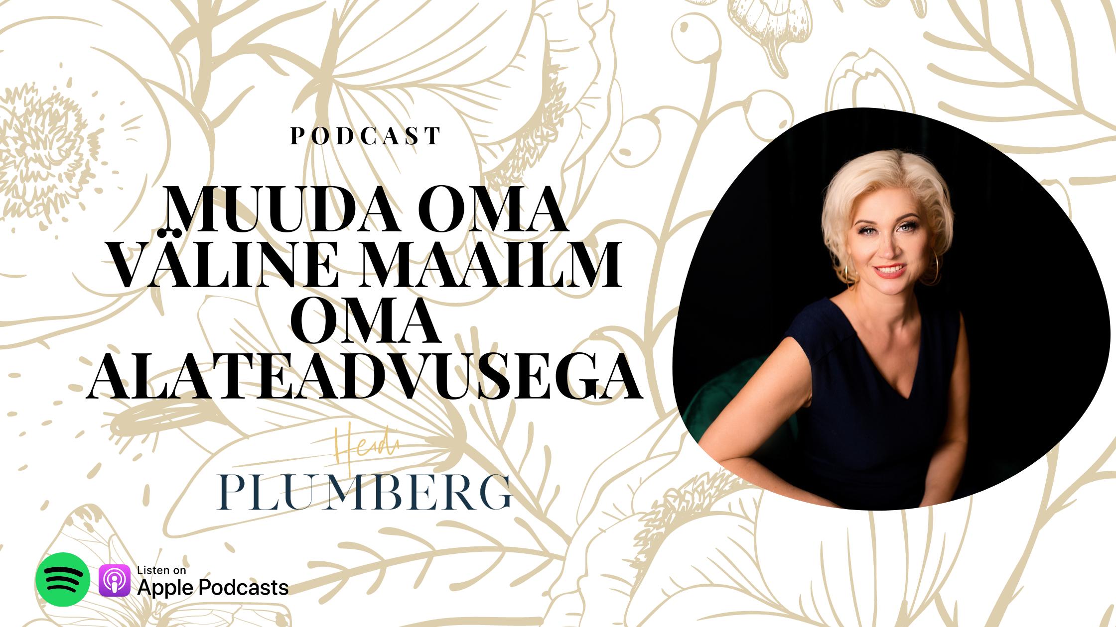 Podcast: Muuda oma alateadvusega enda välist maailma